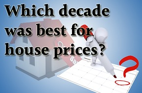 which decade for house prices